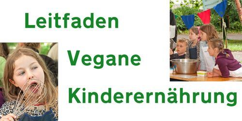 "Neuer Leitfaden ""Vegane Kinderernährung"""